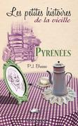 Les petites histoires de la vieille : Pyrénées