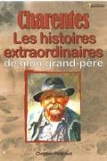 Charentes, les histoires extraordinaires de mon grand-père