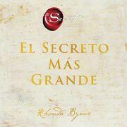 Greatest Secret, The \ El Secreto Más Grande (Spanish edition)