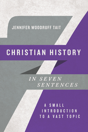 Christian History in Seven Sentences