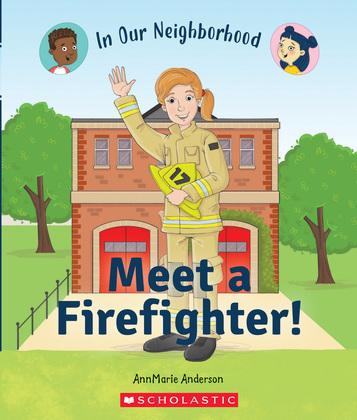 Meet a Firefighter! (In Our Neighborhood)