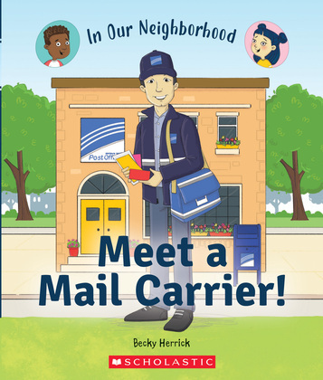 Meet a Mail Carrier! (In Our Neighborhood)