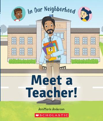 Meet a Teacher! (In Our Neighborhood)