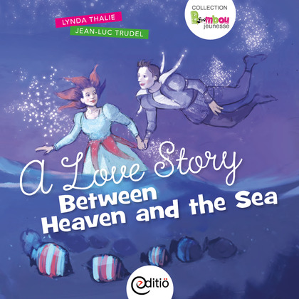 A Love Story Between Heaven and the Sea