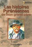 Les histoires pyrénéennes de mon grand-père