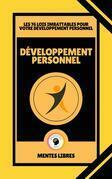 Développement Personnel - Les 76 Lois Imbattables Pour Votre Développement Personnel