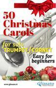 50 Christmas Carols for solo Trumpet/Cornet