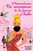 L'Extraordinaire Vie amoureuse de la femme à barbe