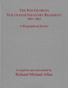 The 8th Georgia Volunteer Infantry Regiment, 1861-1865