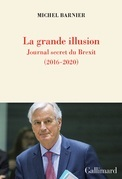 La grande illusion. Journal secret du Brexit (2016-2020)