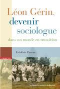 Léon Gérin, devenir sociologue dans un monde en transition