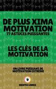 De Plus Xima Motivation 77 Astuces Puissantes - Les Clés de la Motivation