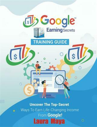 Google Earning Secrets  Training  Guide