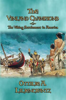 THE VINLAND CHAMPIONS - A story of the First Viking Settlement in North America