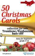 50 Christmas Carols for solo Trombone/Euphonium