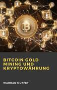 Bitcoin Gold Mining und Kryptowährung