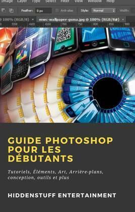 Guide Photoshop pour les Débutants