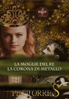 La moglie del Re: La Corona di Metallo