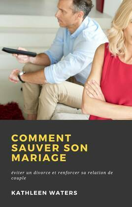 Comment Sauver son Mariage
