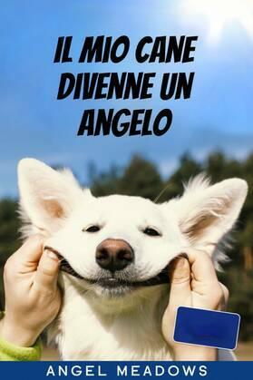 Il mio cane divenne un angelo