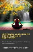 Leitfaden Achtsamkeit Durch Tägliche Meditation
