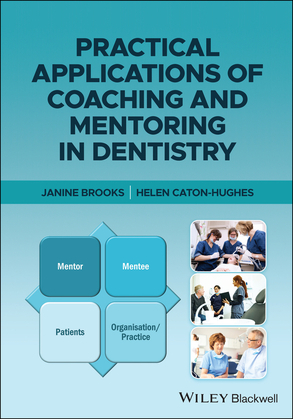 Practical Applications of Coaching and Mentoring in Dentistry