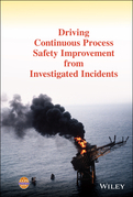 Driving Continuous Process Safety Improvement From Investigated Incidents