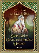 Storia del re Greco e del medico Douban (Le Mille e Una Notte 8)