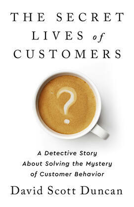 The Secret Lives of Customers