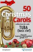 50 Christmas Carols for solo Tuba