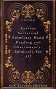 Ancient Secrets of Palmistry, Hand Reading and Cheiromancy: Palmistry for All
