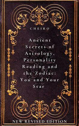Ancient Secrets of Astrology, Personality Reading and the Zodiac: You and Your Star