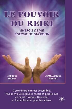 Le pouvoir du Reiki: Énergie de vie - Énergie de guérison