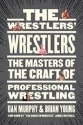 The Wrestlers' Wrestlers