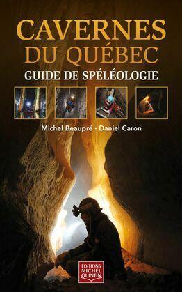 Cavernes du Québec - Guide de spéléologie