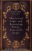 The Art of Logic and Reasoning Power: Practical Logic