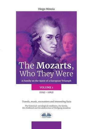 The Mozarts, Who They Were (Volume 1)