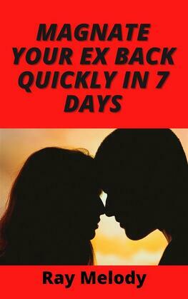 Magnate Your Ex Back Quickly In 7 Days