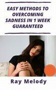 Easy Methods To Overcoming Sadness In 1 Week Guaranteed