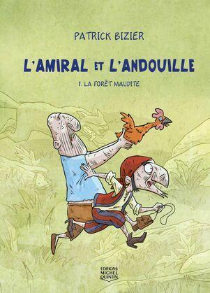 L'Amiral et l'Andouille 1 - La forêt maudite