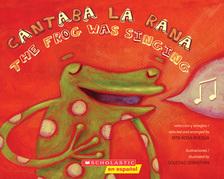 Cantaba la rana / The Frog Was Singing