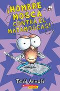 ¡Hombre Mosca contra el matamoscas! (Fly Guy Vs. The Flyswatter!)