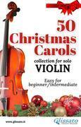 50 Christmas Carols for solo Violin