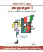 Pappagalli - storie e aneddoti sui latin lover italiani