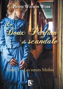 Le doux parfum du scandale, Les sœurs Meilox Tome 1