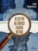 Detektywi na tropach zagadek historii