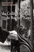 Au coeur du Collège français de Buenos Aires