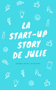 La Start-Up Story de Julie