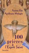 100 prières à l'Esprit Saint
