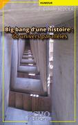 Big bang d'une histoire : 60 univers parallèles